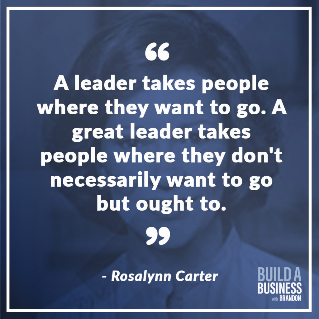 A leader takes people where they want to go. A great leader takes people where they don't necessarily want to go but ought to. As seen on 7 Quotes to Inspire Success in Your Life and Business blog post on the BrandonCWhite.com.