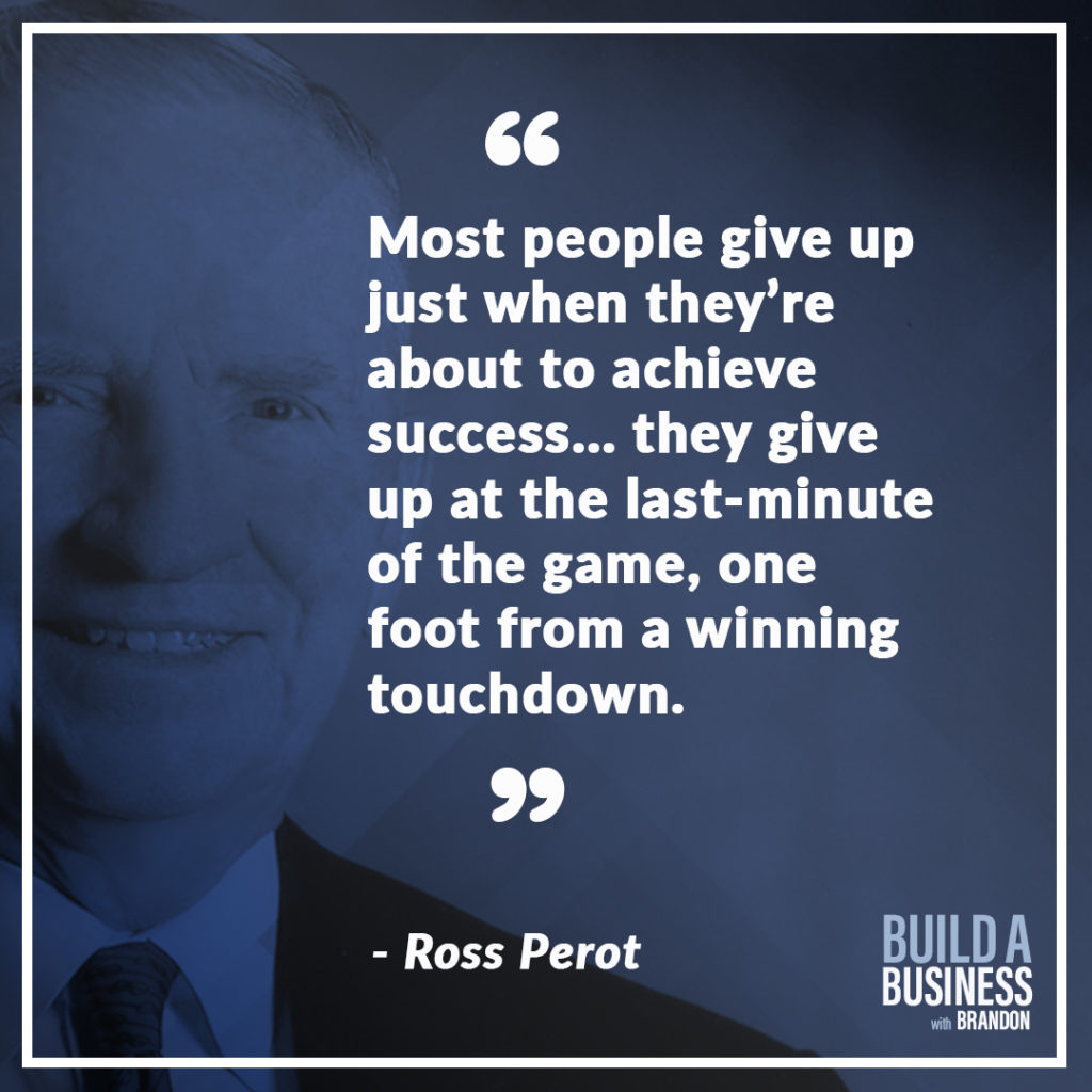 Most people give up just when they're about to achieve success… they give up at the last minute of the game, one foot from a winning touchdown. As seen on 7 Quotes to Inspire Success in Your Life and Business blog post on the BrandonCWhite.com.