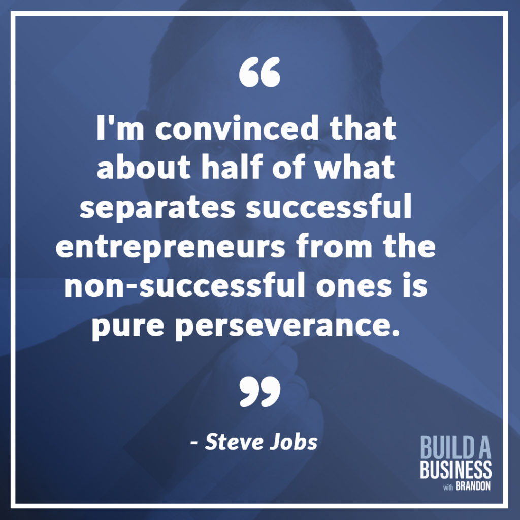 I'm convinced that about half of what separates successful entrepreneurs from the non-successful ones is pure perseverance. As seen on 7 Quotes to Inspire Success in Your Life and Business blog post on the BrandonCWhite.com.