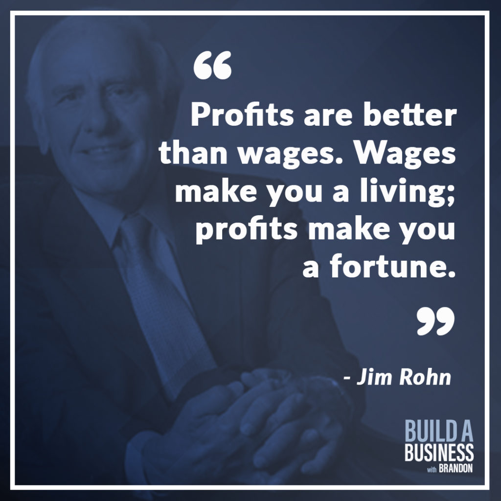 Profits are better than wages. Wages make you a living; profits make you a fortune. As seen on 7 Quotes to Inspire Success in Your Life and Business blog post on the BrandonCWhite.com.