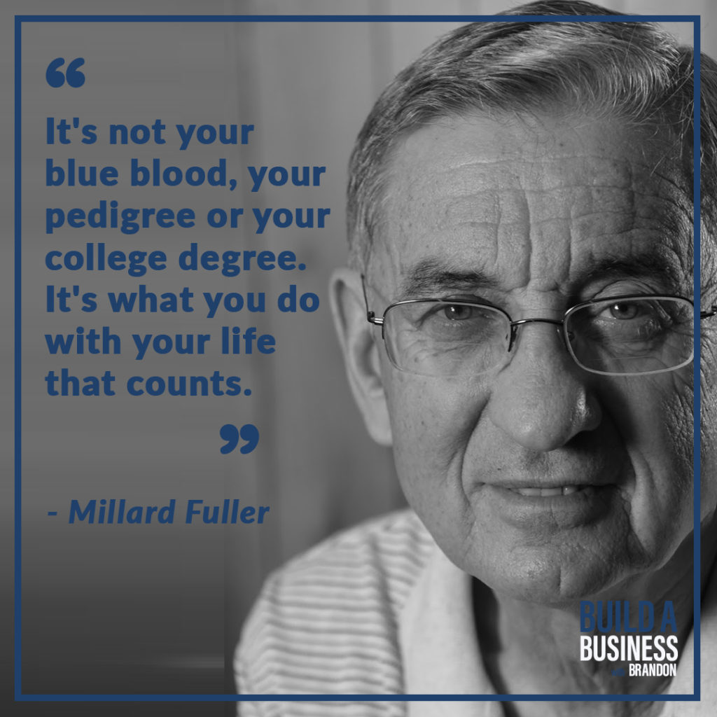 It's not your blue blood, your pedigree or your college degree. It's what you do with your life that counts. As seen on 7 Quotes to Inspire Success in Your Life and Business blog post on the BrandonCWhite.com. As seen on 7 Quotes to Inspire Success in Your Life and Business blog post on the BrandonCWhite.com.