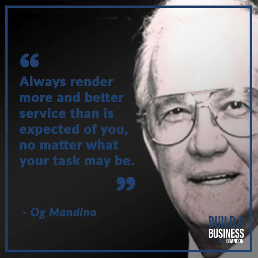 Always render more and better service than is expected of you, no matter what your task may be. As seen on 7 Quotes to Inspire Success in Your Life and Business blog post on the BrandonCWhite.com.