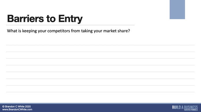 Slide 9 of 13 Barriers to Entry into your position in the market that your company has created or is creating
