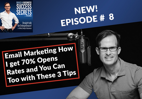 Email Marketing How I get 70% Open Rates and You Can Too with These 3 Tips: Business Podcast