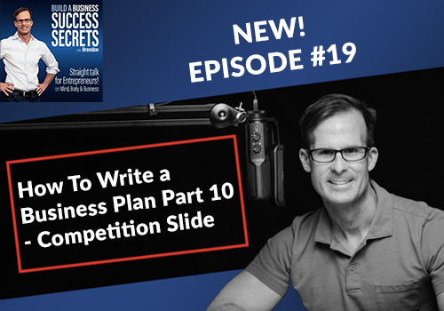 How To Write a Business Plan Part 10 – Your Competition Slide Business Podcast