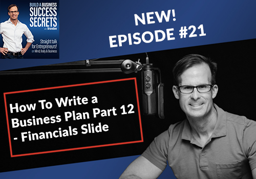 How To Write a Business Plan Part 12 – Your Financial Slide - Business Podcast