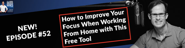 How to Improve Your Focus When Working From Home with This Free Tool
