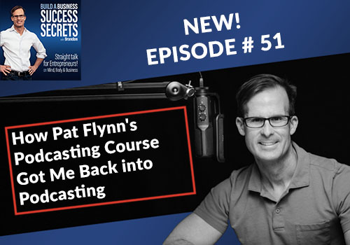 How Pat Flynn's Podcasting Course Got Me Back into Podcasting