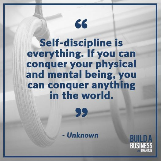 Self-discipline is everything. If you can conquer your physical being, you can conquer anything in the world.