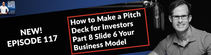 How to Make a Pitch Deck for Investors Part 8 Slide 6 Your Business Model
