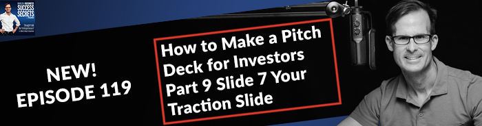 How to Make a Pitch Deck for Investors Part 9 Slide 7 Your Traction Slide